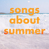 Songs About Summer by Various Artists