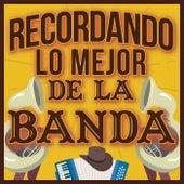 Recordando Lo Mejor De La Banda by Various Artists