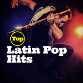 Top Latin Pop Hits von Various Artists