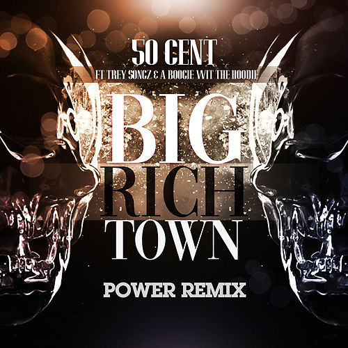 Big Rich Town Power Remix by 50 Cent