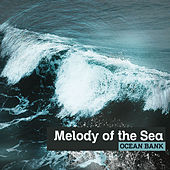 Melody of the Sea von Ocean Bank