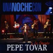 Una Noche Con Pepe Tovar y los Chacales by Pepe Tovar