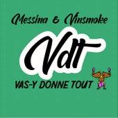 Vdt (Vas-y donne tout) by Messina