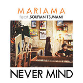 Never Mind by Mariama