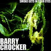 Smoke Gets In Your Eyes by Barry Crocker