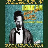 Nothin' But The Devil (HD Remastered) by Lightnin' Slim