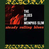 Steady Rolling Blues (HD Remastered) von Memphis Slim