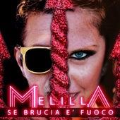 Se Brucia è Fuoco de Melilla