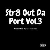 Str8 Out Da Port, Vol. 3 von Various Artists
