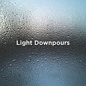 Light Downpours by Rain Sounds