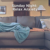 Sunday Night: Relax Anxiety by Rain Sounds
