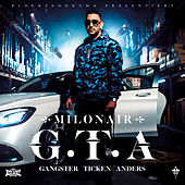 G.T.A. (Gangster Ticken Anders) de Milonair