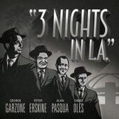 3 Nights in L.a. de George Garzone