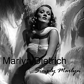 Simply Marlene Dietrich by Marlene Dietrich