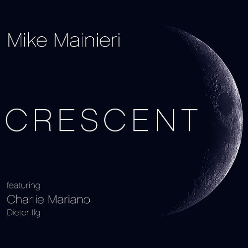 Crescent by Mike Mainieri