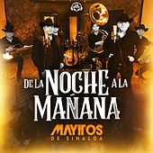 De La Noche A La Mañana von Los Mayitos De Sinaloa