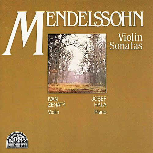Mendelssohn: Violin Sonatas by Ivan Zenaty