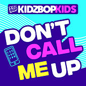 Don't Call Me Up de KIDZ BOP Kids