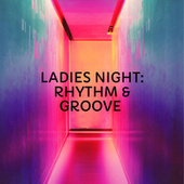 Ladies Night: Rhythm & Groove de Various Artists