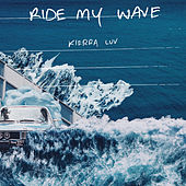 Ride My Wave by Kierra Luv