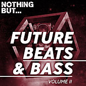 Nothing But... Future Beats & Bass, Vol. 11 - EP von Various Artists