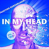 In My Head (Peaktime Borderliners), Vol. 4 - EP by Various Artists