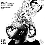This Is Our Time von Carl Cox