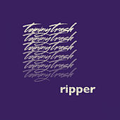 Ripper by Tommy Trash