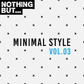 Nothing But... Minimal Style, Vol. 03 - EP von Various Artists