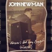 Forever's Not Long Enough (Acoustic) de John Newman