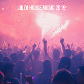 Ibiza House Music 2019 - EP de Various Artists