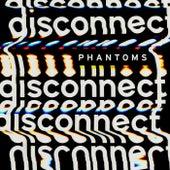 Disconnect von Phantoms