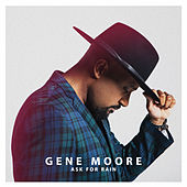 Ask For Rain by Gene Moore
