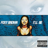 I'll Be de Foxy Brown