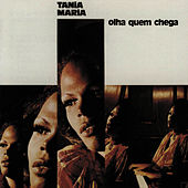 Olha Quem Chega by Tania Maria