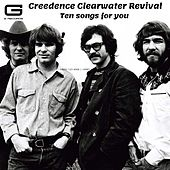 Ten songs for you by Creedence Clearwater Revival