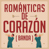 Románticas De Corazón (Banda) by Various Artists