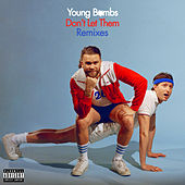 Don't Let Them (Remixes) by Young Bombs