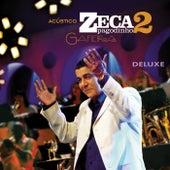 Acústico Zeca Pagodinho II - Gafieira (Ao Vivo / Deluxe) von Zeca Pagodinho