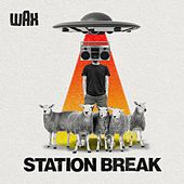 Station Break de Wax