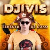 Seresta de Luxo (Ao Vivo) von Dj Ivis