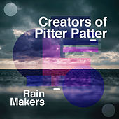 Creators of Pitter Patter de Rainmakers
