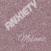 Anxiety (A Cappella) by Melanie