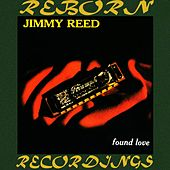 Found Love (HD Remastered) by Jimmy Reed