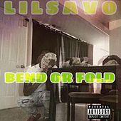 Bend or Fold by Lil Savo