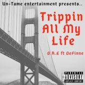 Trippin All My Life von D.R.E.