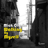 Walking by Myself de Mick Clarke