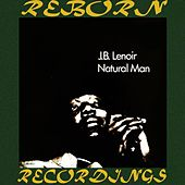 Natural Man (HD Remastered) by J.B. Lenoir