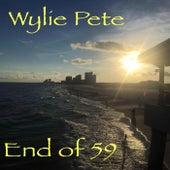 End of 59 de Wylie Pete
