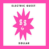 Dollar by Electric Guest